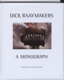 Dick Raaijmakers: A Monograph