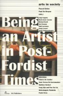 Being an Artist in Post-Fordist Times (reeks: Arts in Society)