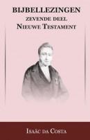 Bijbellezingen 7 Nieuwe Testament Gethsemane t/m Hemelvaart