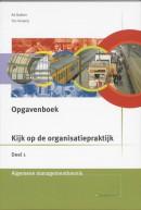 Kijk op de organisatiepraktijk 1 Opgavenboek