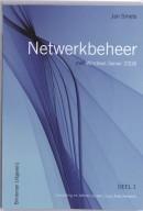 Netwerkbeheer met Windows Server 2008 Inrichting en beheer op een Local Area Network 1
