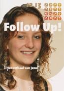 Follow up ! Follow up 3 Het verhaal van Jezus