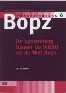 Praktijkreeks BOPZ De samenhang tussen de WGBO en de Wet Bopz