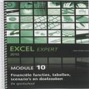 Office expert Excel 2010 Financiele functies, tabellen, scenario's en doelzoeken Module 10