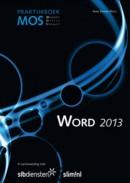 Praktijkboek MOS Word 2013