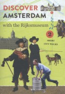 Discover Amsterdam with the Rijksmuseum - Two Short City Walks