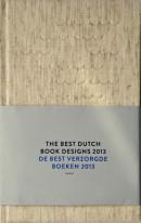 De Best Verzorgde Boeken 2013 The Best Dutch Book Designs