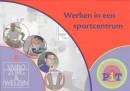 PiT Z&W projectboek 8 Werken in een sportcentrum