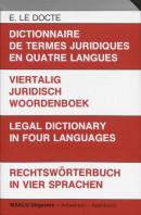 Dictionnaire de termes juridiques en quatre langues = Viertalig juridisch woordenboek = Legal dictionary in four languages = Rechtsworterbuch in vier Sprachten Nederlands/Duits/Engels/Frans