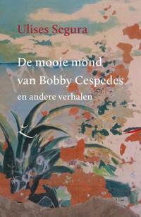 Extazereeks De mooie mond van Bobby Cespedes en andere verhalen