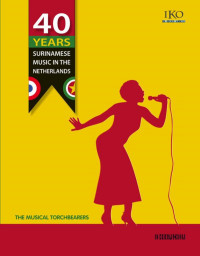 40 Years of Surinamese Music in The Netherlands. Book + 2CD