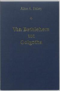 Van Bethlehem tot Golgotha