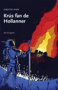 Grutte Pier, krús fan de Hollanner