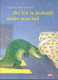 Der leit in krokodil ûnder myn bêd
