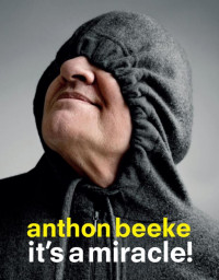 Anthon Beeke, It's a Miracle NL editie