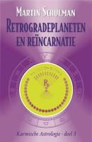 Astrologische evergreens Karmische astrologie 3 Retrogradeplaneten en reincarnatie