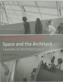 Lessons in Architecture Space and the architect