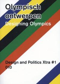 Olympisch ontwerpen / Designing Olympics Design and Politics Xtra 1