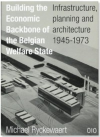 Building the Economic Backbone of the Belgian Welfare State