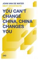 You Can't Change China, China Changes You