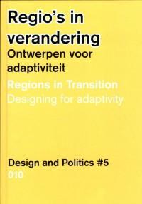 Design & Politics Regio's in verandering / Regions in transition