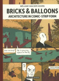 Bricks & Balloons Architecture in comic-strip form