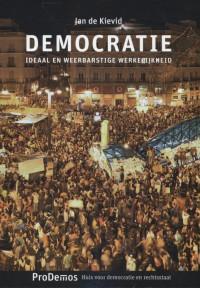 DEMOCRATIE. Ideaal en weerbarstige werkelijkheid