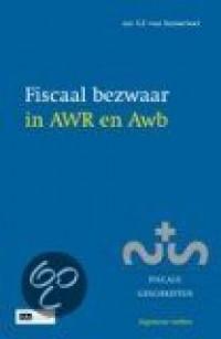 Fiscale geschriften Fiscaal Bezwaar in AWR en AWB