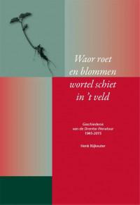 Waor roet en blommen wortel schiet in 't veld - Geschiedenis van de Drentse Literatuur 1945 – 2015