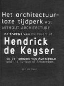 Het architectuurloze tijdperk = Age without architecture