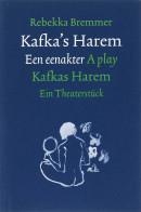 Utrechtse reeks Duitse Letteren Kafka's Harem = Kafkas Harem, Een eenakter - A play - Ein Theaterstück