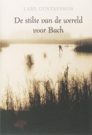 De stilte van de wereld voor Bach
