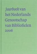 Jaarboek van het Nederlands Genootschap van Bibliofielen XIV 2006