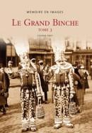 Memoire en Images Le Grand Binche 3