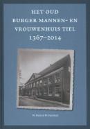 Het oud burger mannen- en vrouwenhuis Tiel 1367-2012