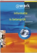 Atwork Niveau 3/4 Informatie is belangrijk Bronnenboek (Nieuwe versie beschikbaar).
