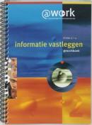 Atwork Niveau 3 4 Informatie vastleggen werkboek