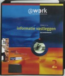 Atwork informatie vastleggen Niveau 3/4 Docentenhandleiding