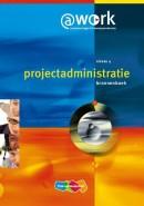 @work Projectadministratie Niveau 4 Bronnenboek