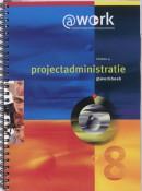 @work Werkboek Niveau 4 Projectadministratie