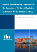 Uniform administrative conditions for the execution of works and technical services 2012 (UAC 2012)