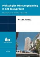 Praktijkgids milieuregelgeving in het bouwproces (4e druk)