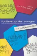 Faciliteren zonder omwegen, met voorwoord Thijs Homan praktijkwerkboek
