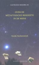 Launiana Maiora Over de metafysische behoefte in de mens