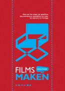 Films Maken - alles over het maken van speelfilms, documentaires en bedrijfsfilms. 9e druk.