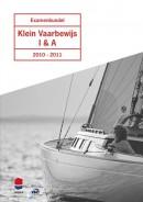 Examenbundel Klein Vaarbewijs I & A 2010-2011