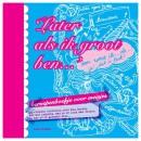 Later als ik groot ben... beroepenboekje voor meisjes (10-14 jaar)