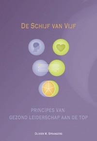 De Schijf van Vijf - Principes van gezond leiderschap aan de top