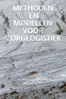 Methoden en modellen voor zorglogistiek