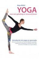 Yoga voor een gelukkig en stressvrij leven